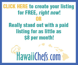 Hawaii Caterers and Hawaii Private Chefs